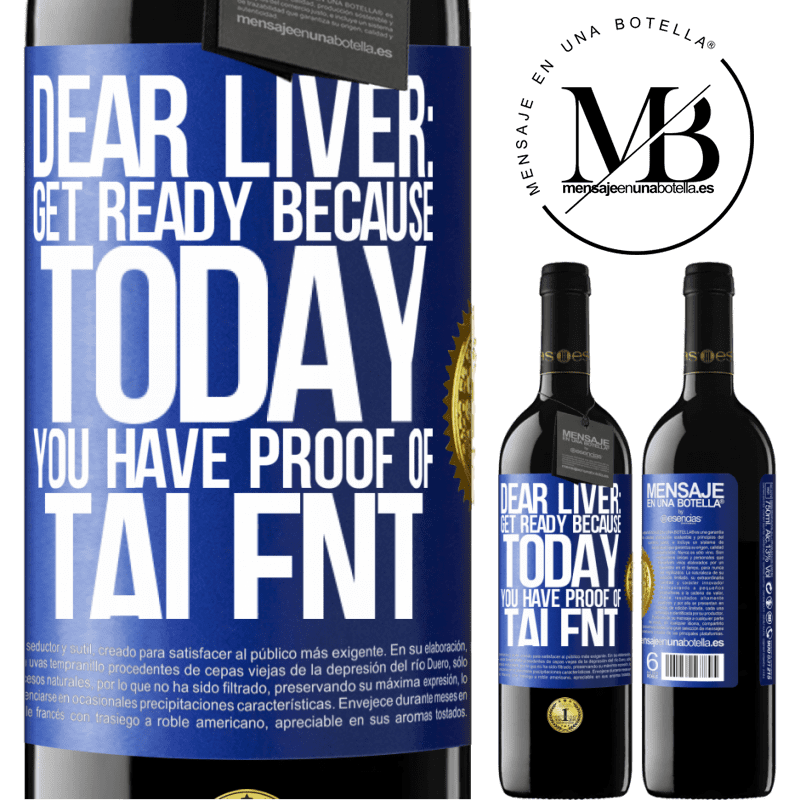 24,95 € Free Shipping | Red Wine RED Edition Crianza 6 Months Dear liver: get ready because today you have proof of talent Blue Label. Customizable label Aging in oak barrels 6 Months Harvest 2018 Tempranillo