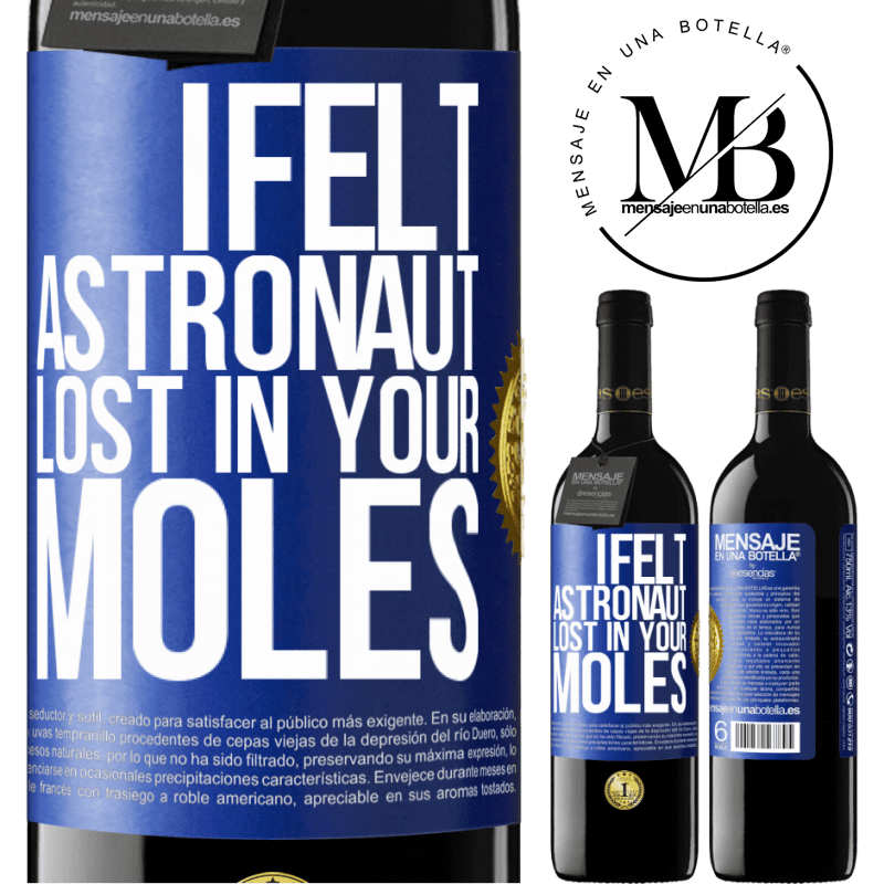 24,95 € Free Shipping | Red Wine RED Edition Crianza 6 Months I felt astronaut, lost in your moles Blue Label. Customizable label Aging in oak barrels 6 Months Harvest 2018 Tempranillo