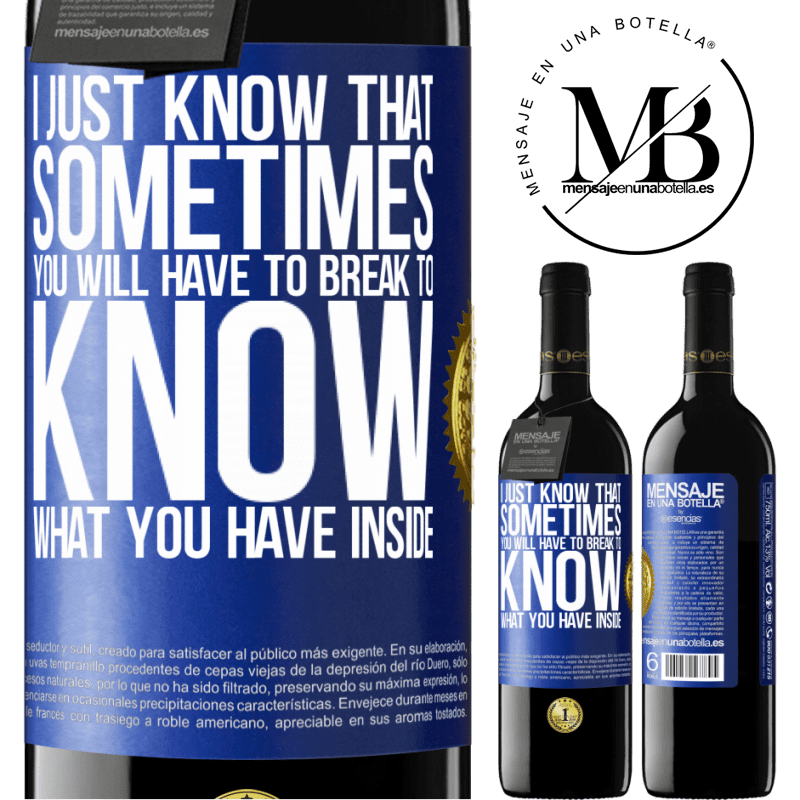 24,95 € Free Shipping | Red Wine RED Edition Crianza 6 Months I just know that sometimes you will have to break to know what you have inside Blue Label. Customizable label Aging in oak barrels 6 Months Harvest 2018 Tempranillo