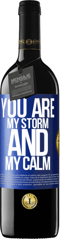 24,95 € Free Shipping | Red Wine RED Edition Crianza 6 Months You are my storm and my calm Blue Label. Customizable label Aging in oak barrels 6 Months Harvest 2018 Tempranillo