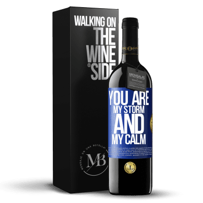 «You are my storm and my calm» RED Edition Crianza 6 Months