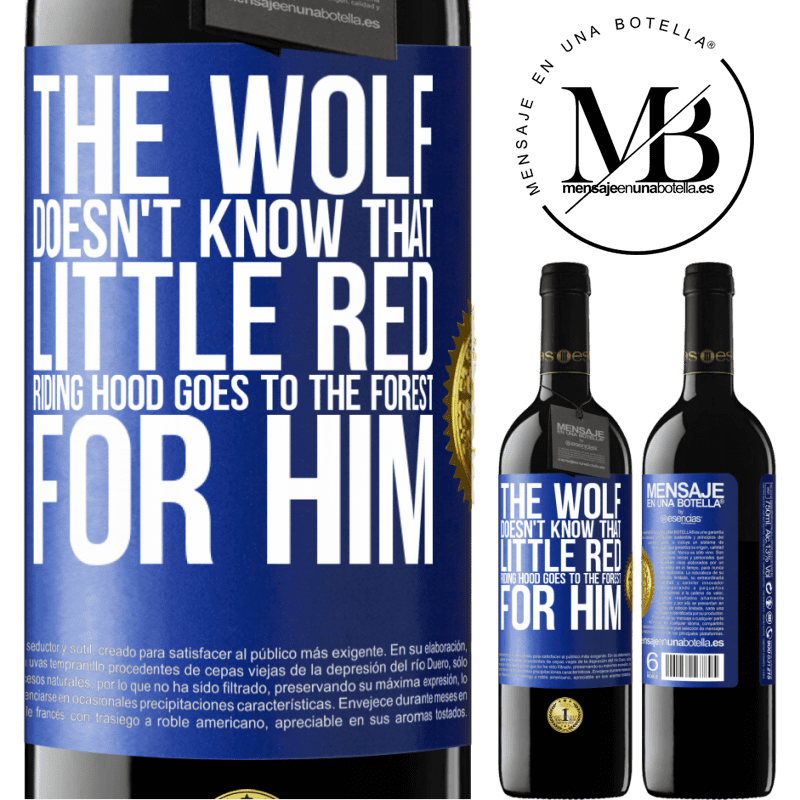 24,95 € Free Shipping | Red Wine RED Edition Crianza 6 Months He does not know the wolf that little red riding hood goes to the forest for him Blue Label. Customizable label Aging in oak barrels 6 Months Harvest 2018 Tempranillo