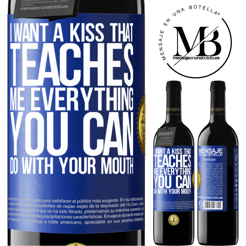 24,95 € Free Shipping | Red Wine RED Edition Crianza 6 Months I want a kiss that teaches me everything you can do with your mouth Blue Label. Customizable label Aging in oak barrels 6 Months Harvest 2018 Tempranillo