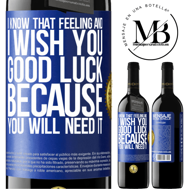 24,95 € Free Shipping | Red Wine RED Edition Crianza 6 Months I know that feeling, and I wish you good luck, because you will need it Blue Label. Customizable label Aging in oak barrels 6 Months Harvest 2018 Tempranillo