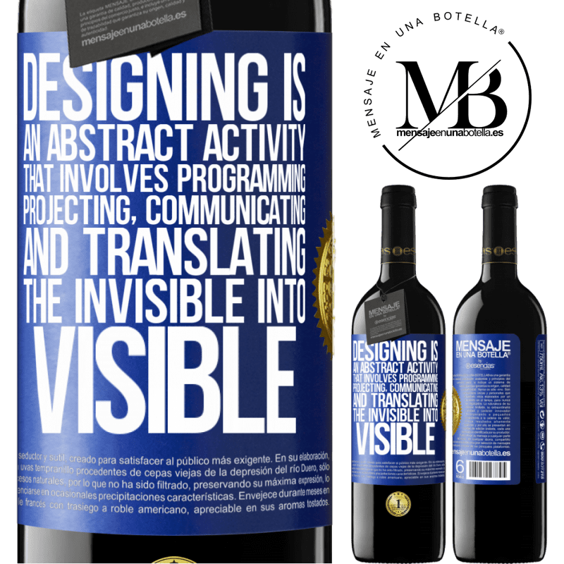 24,95 € Free Shipping | Red Wine RED Edition Crianza 6 Months Designing is an abstract activity that involves programming, projecting, communicating ... and translating the invisible Blue Label. Customizable label Aging in oak barrels 6 Months Harvest 2018 Tempranillo