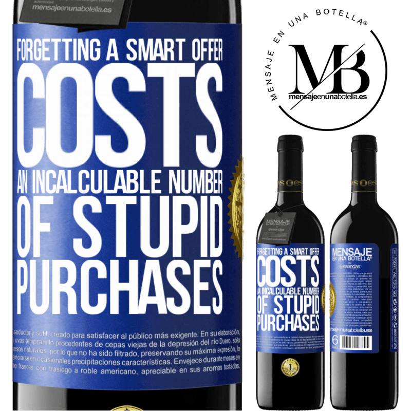 24,95 € Free Shipping | Red Wine RED Edition Crianza 6 Months Forgetting a smart offer costs an incalculable number of stupid purchases Blue Label. Customizable label Aging in oak barrels 6 Months Harvest 2018 Tempranillo
