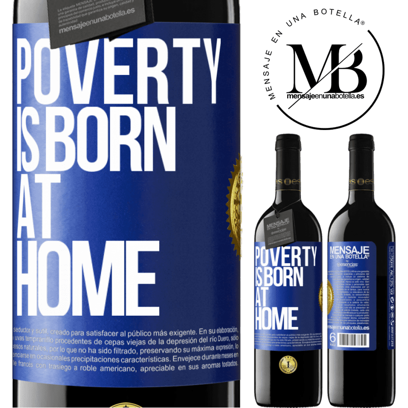 24,95 € Free Shipping | Red Wine RED Edition Crianza 6 Months Poverty is born at home Blue Label. Customizable label Aging in oak barrels 6 Months Harvest 2018 Tempranillo