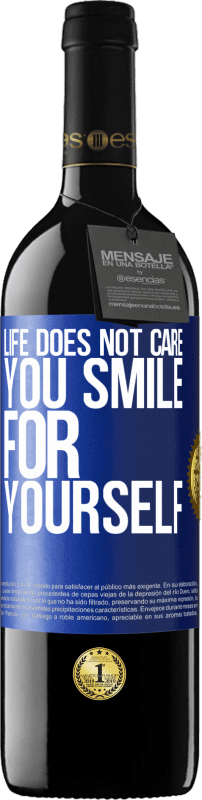 24,95 € Free Shipping | Red Wine RED Edition Crianza 6 Months Life does not care, you smile for yourself Blue Label. Customizable label Aging in oak barrels 6 Months Harvest 2018 Tempranillo