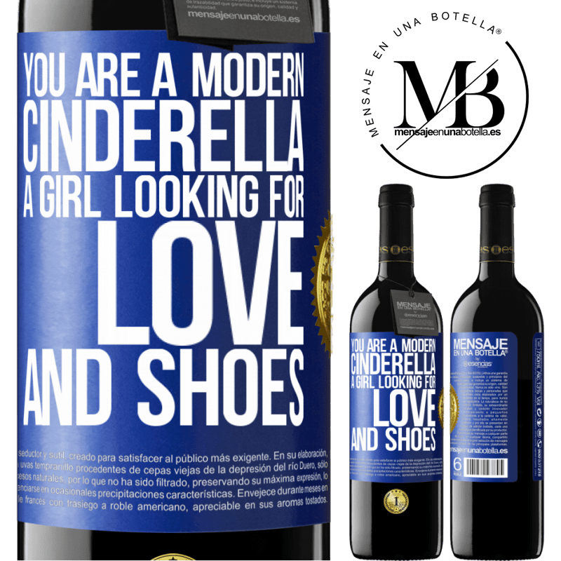 24,95 € Free Shipping | Red Wine RED Edition Crianza 6 Months You are a modern cinderella, a girl looking for love and shoes Blue Label. Customizable label Aging in oak barrels 6 Months Harvest 2018 Tempranillo