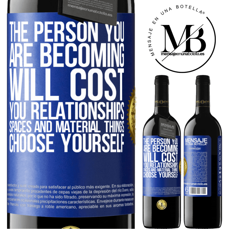 24,95 € Free Shipping | Red Wine RED Edition Crianza 6 Months The person you are becoming will cost you relationships, spaces and material things. Choose yourself Blue Label. Customizable label Aging in oak barrels 6 Months Harvest 2018 Tempranillo