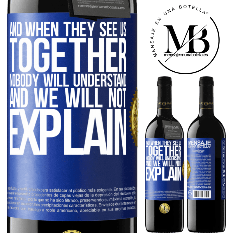 24,95 € Free Shipping | Red Wine RED Edition Crianza 6 Months And when they see us together, nobody will understand, and we will not explain Blue Label. Customizable label Aging in oak barrels 6 Months Harvest 2018 Tempranillo