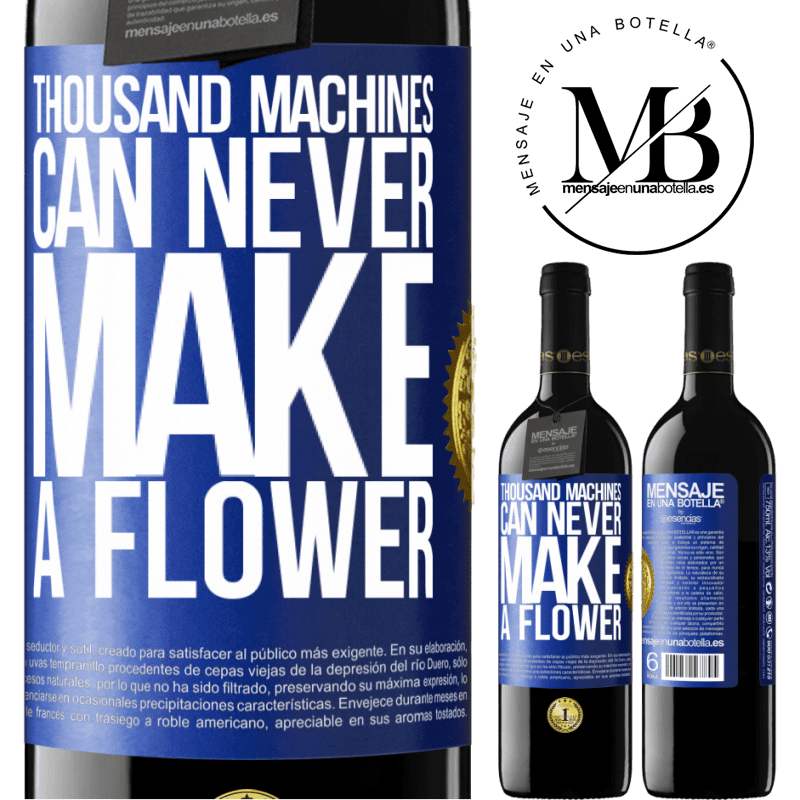 24,95 € Free Shipping | Red Wine RED Edition Crianza 6 Months Thousand machines can never make a flower Blue Label. Customizable label Aging in oak barrels 6 Months Harvest 2018 Tempranillo