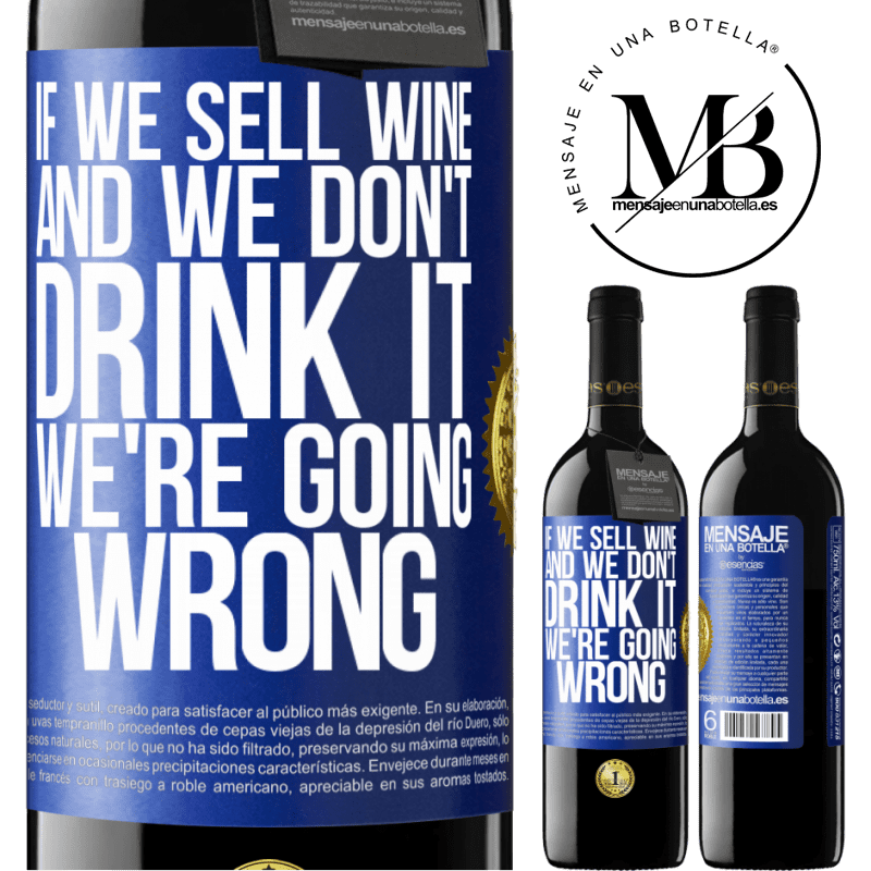 24,95 € Free Shipping | Red Wine RED Edition Crianza 6 Months If we sell wine, and we don't drink it, we're going wrong Blue Label. Customizable label Aging in oak barrels 6 Months Harvest 2018 Tempranillo