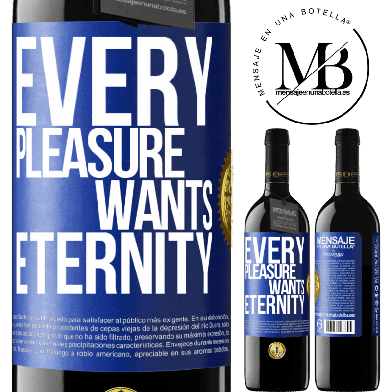 24,95 € Free Shipping | Red Wine RED Edition Crianza 6 Months Every pleasure wants eternity Blue Label. Customizable label Aging in oak barrels 6 Months Harvest 2018 Tempranillo