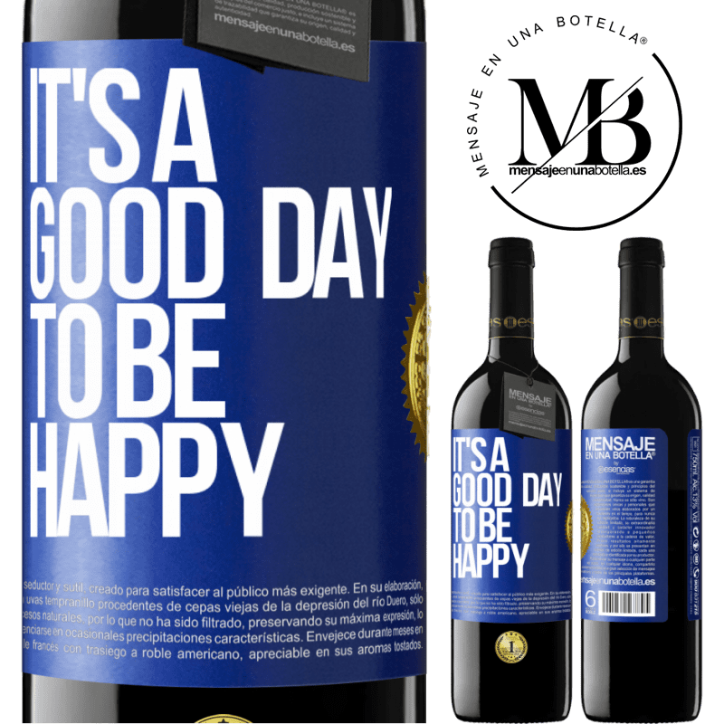 24,95 € Free Shipping | Red Wine RED Edition Crianza 6 Months It's a good day to be happy Blue Label. Customizable label Aging in oak barrels 6 Months Harvest 2018 Tempranillo