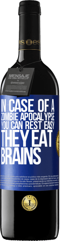 24,95 € Free Shipping | Red Wine RED Edition Crianza 6 Months In case of a zombie apocalypse, you can rest easy, they eat brains Blue Label. Customizable label Aging in oak barrels 6 Months Harvest 2018 Tempranillo