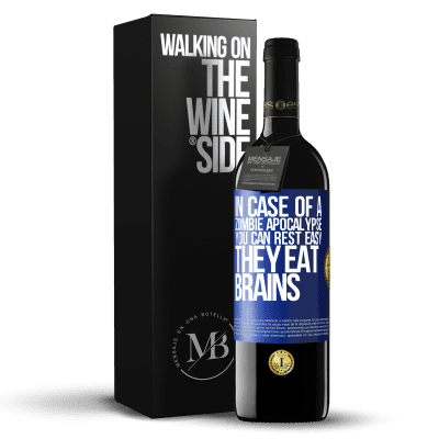 «In case of a zombie apocalypse, you can rest easy, they eat brains» RED Edition Crianza 6 Months