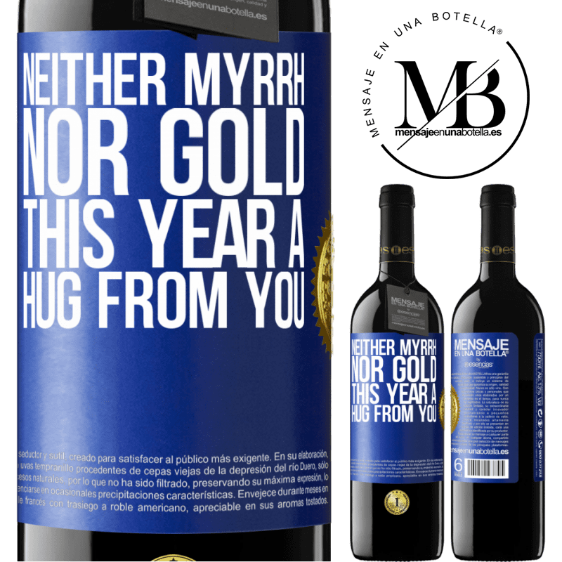 24,95 € Free Shipping | Red Wine RED Edition Crianza 6 Months Neither myrrh, nor gold. This year a hug from you Blue Label. Customizable label Aging in oak barrels 6 Months Harvest 2018 Tempranillo