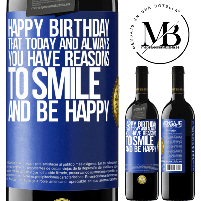 24,95 € Free Shipping | Red Wine RED Edition Crianza 6 Months Happy Birthday. That today and always you have reasons to smile and be happy Blue Label. Customizable label Aging in oak barrels 6 Months Harvest 2018 Tempranillo
