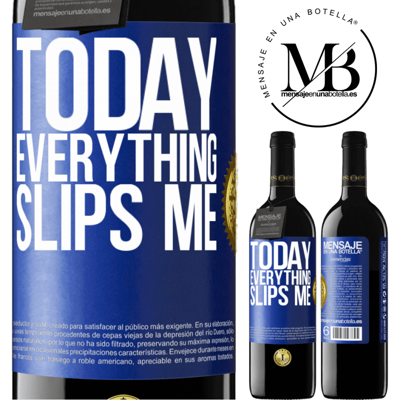 24,95 € Free Shipping | Red Wine RED Edition Crianza 6 Months Today everything slips me Blue Label. Customizable label Aging in oak barrels 6 Months Harvest 2018 Tempranillo