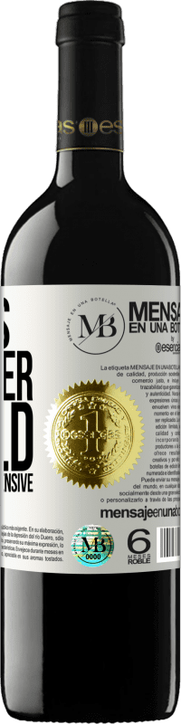 «There is a better world, but it is very expensive» RED Edition Crianza 6 Months