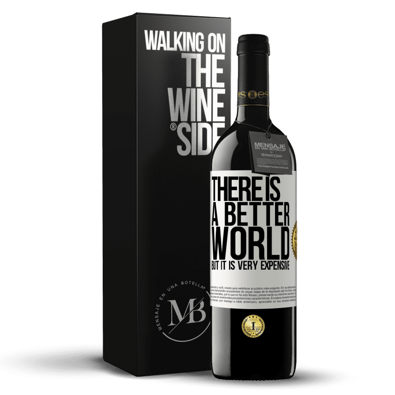 24,95 € Free Shipping | Red Wine RED Edition Crianza 6 Months There is a better world, but it is very expensive White Label. Customizable label Aging in oak barrels 6 Months Harvest 2018 Tempranillo