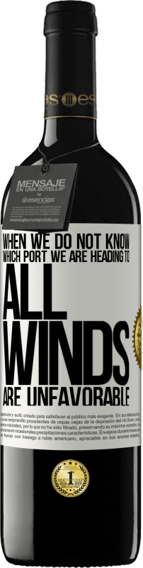 24,95 € Free Shipping | Red Wine RED Edition Crianza 6 Months When we do not know which port we are heading to, all winds are unfavorable White Label. Customizable label Aging in oak barrels 6 Months Harvest 2018 Tempranillo