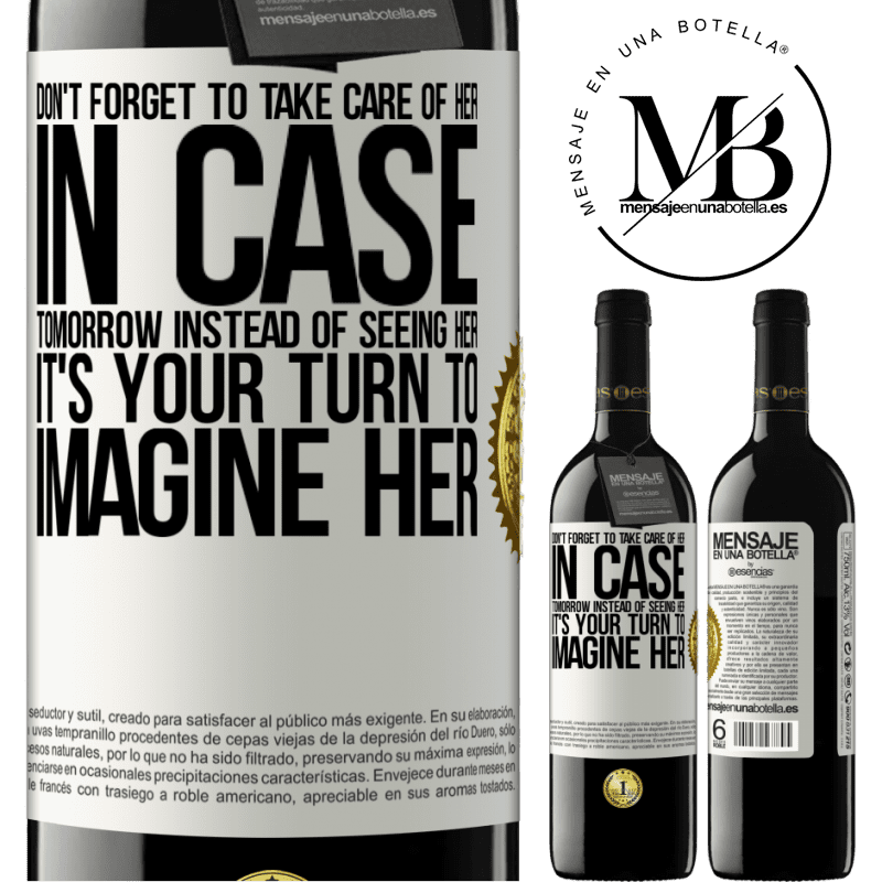 24,95 € Free Shipping   Red Wine RED Edition Crianza 6 Months Don't forget to take care of her, in case tomorrow instead of seeing her, it's your turn to imagine her White Label. Customizable label Aging in oak barrels 6 Months Harvest 2018 Tempranillo