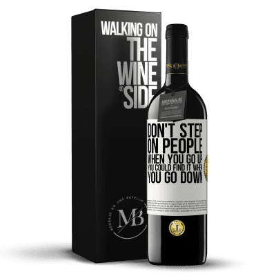 «Don't step on people when you go up, you could find it when you go down» RED Edition Crianza 6 Months