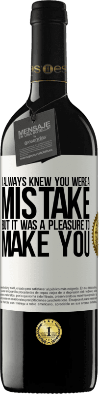 24,95 € Free Shipping | Red Wine RED Edition Crianza 6 Months I always knew you were a mistake, but it was a pleasure to make you White Label. Customizable label Aging in oak barrels 6 Months Harvest 2018 Tempranillo