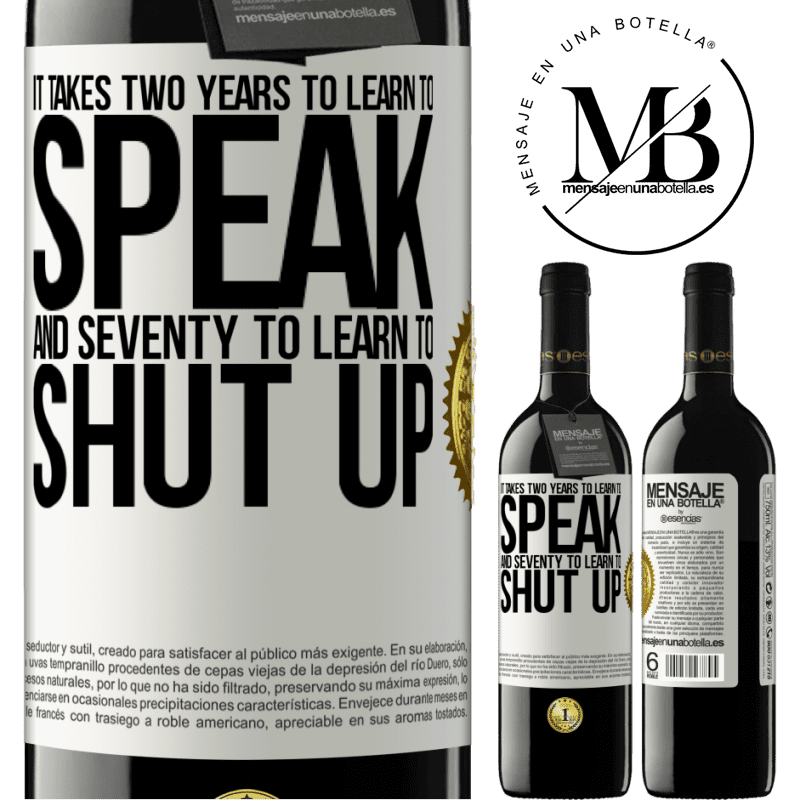 24,95 € Free Shipping | Red Wine RED Edition Crianza 6 Months It takes two years to learn to speak, and seventy to learn to shut up White Label. Customizable label Aging in oak barrels 6 Months Harvest 2018 Tempranillo