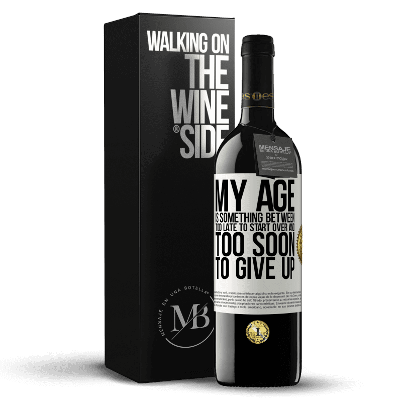 24,95 € Free Shipping   Red Wine RED Edition Crianza 6 Months My age is something between ... Too late to start over and ... too soon to give up White Label. Customizable label Aging in oak barrels 6 Months Harvest 2018 Tempranillo