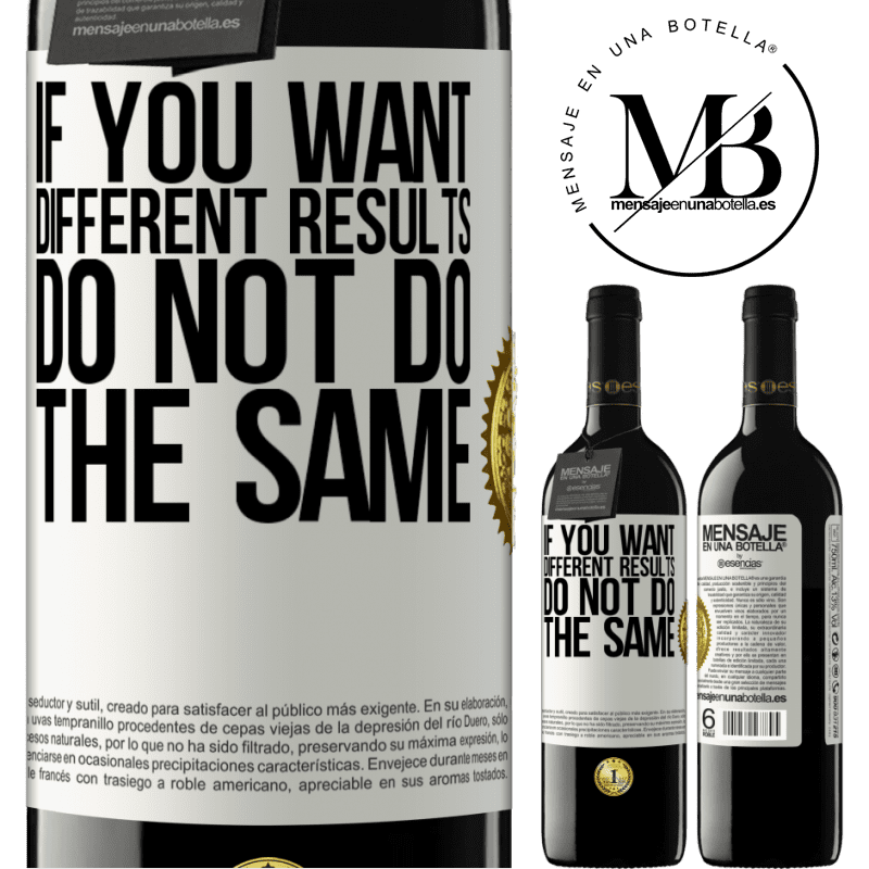 24,95 € Free Shipping | Red Wine RED Edition Crianza 6 Months If you want different results, do not do the same White Label. Customizable label Aging in oak barrels 6 Months Harvest 2018 Tempranillo