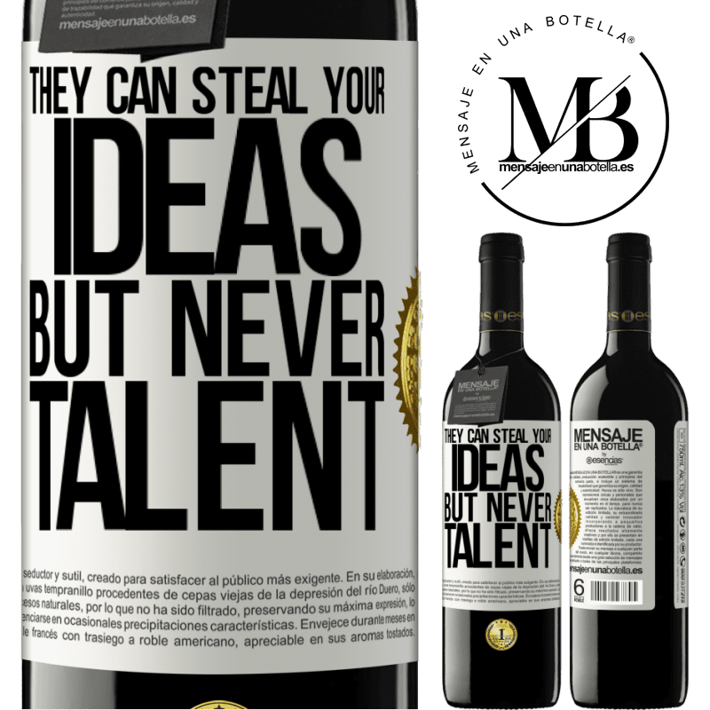 24,95 € Free Shipping | Red Wine RED Edition Crianza 6 Months They can steal your ideas but never talent White Label. Customizable label Aging in oak barrels 6 Months Harvest 2018 Tempranillo