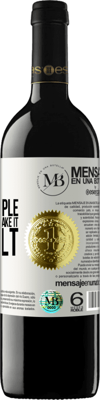 «Life is very simple, but we strive to make it difficult» RED Edition Crianza 6 Months