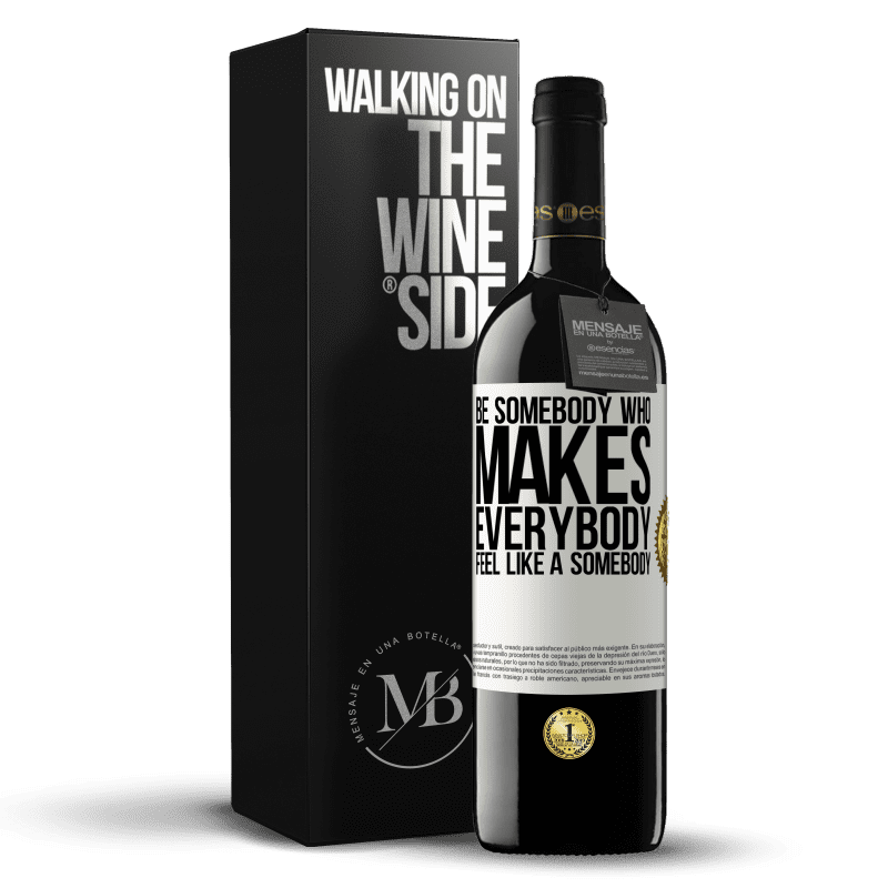 24,95 € Free Shipping | Red Wine RED Edition Crianza 6 Months Be somebody who makes everybody feel like a somebody White Label. Customizable label Aging in oak barrels 6 Months Harvest 2018 Tempranillo