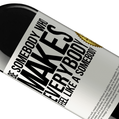 Unique & Personal Expressions. «Be somebody who makes everybody feel like a somebody» RED Edition Crianza 6 Months