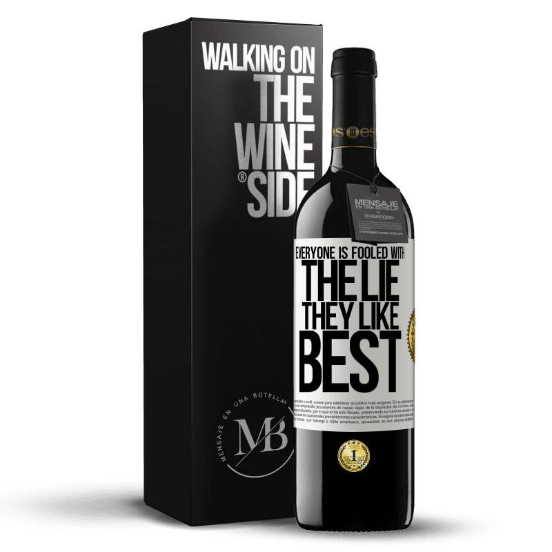 24,95 € Free Shipping | Red Wine RED Edition Crianza 6 Months Everyone is fooled with the lie they like best White Label. Customizable label Aging in oak barrels 6 Months Harvest 2018 Tempranillo