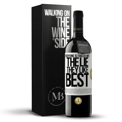 «Everyone is fooled with the lie they like best» RED Edition Crianza 6 Months