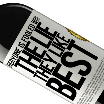 Unique & Personal Expressions. «Everyone is fooled with the lie they like best» RED Edition Crianza 6 Months