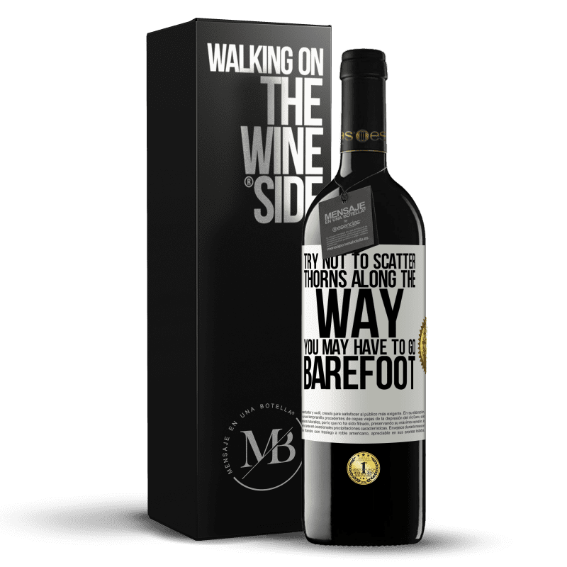 24,95 € Free Shipping | Red Wine RED Edition Crianza 6 Months Try not to scatter thorns along the way, you may have to go barefoot White Label. Customizable label Aging in oak barrels 6 Months Harvest 2018 Tempranillo