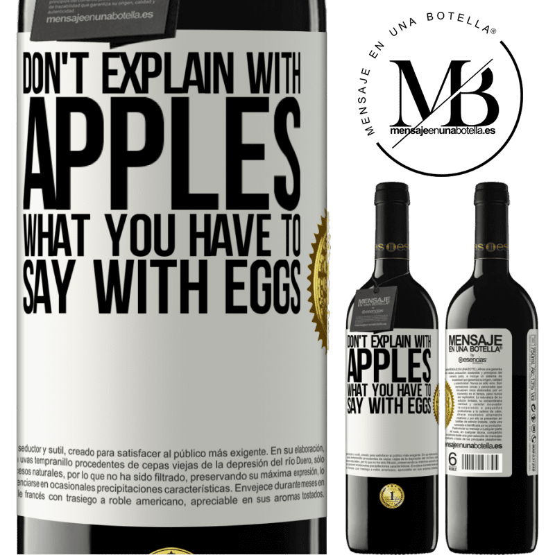 24,95 € Free Shipping | Red Wine RED Edition Crianza 6 Months Don't explain with apples what you have to say with eggs White Label. Customizable label Aging in oak barrels 6 Months Harvest 2018 Tempranillo