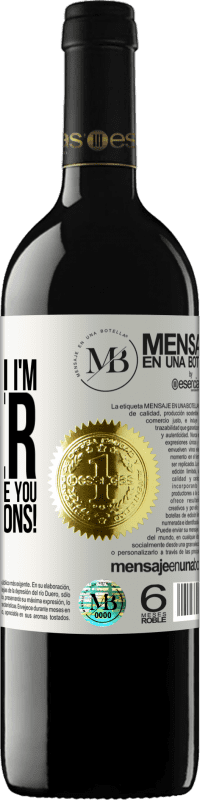 «Even though I'm older, I can still surprise you. Congratulations!» RED Edition Crianza 6 Months
