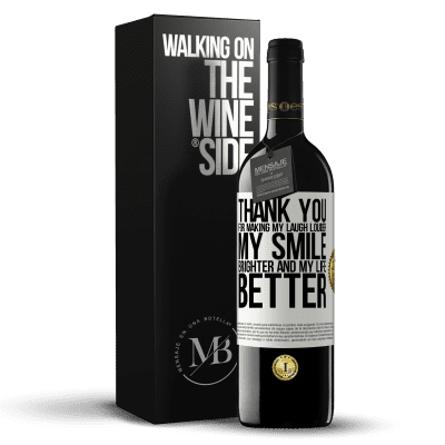 «Thank you for making my laugh louder, my smile brighter and my life better» RED Edition Crianza 6 Months