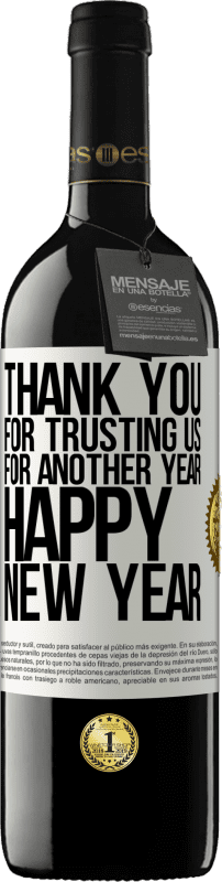 24,95 € Free Shipping   Red Wine RED Edition Crianza 6 Months Thank you for trusting us for another year. Happy New Year White Label. Customizable label Aging in oak barrels 6 Months Harvest 2018 Tempranillo