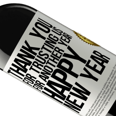 Unique & Personal Expressions. «Thank you for trusting us for another year. Happy New Year» RED Edition Crianza 6 Months