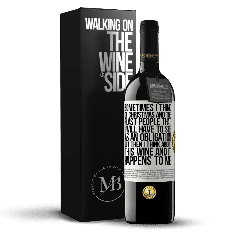24,95 € Free Shipping | Red Wine RED Edition Crianza 6 Months Sometimes I think of Christmas and the plasta people that I will have to see as an obligation. But then I think about this White Label. Customizable label Aging in oak barrels 6 Months Harvest 2018 Tempranillo