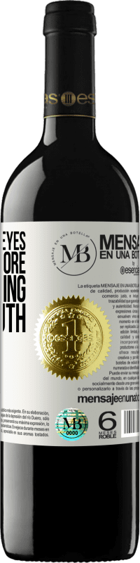 «Opening your eyes you learn more than opening your mouth» RED Edition Crianza 6 Months