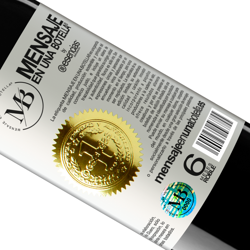 Limited Edition. «The intelligence chases me but I'm faster» RED Edition Crianza 6 Months