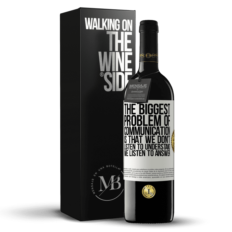 24,95 € Free Shipping | Red Wine RED Edition Crianza 6 Months The biggest problem of communication is that we don't listen to understand, we listen to answer White Label. Customizable label Aging in oak barrels 6 Months Harvest 2018 Tempranillo